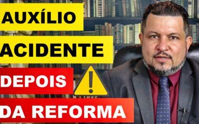 O NOVO CÁLCULO DO AUXÍLIO-ACIDENTE – REFORMA DA PREVIDÊNCIA