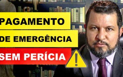 INSS – PAGAMENTO DE EMERGÊNCIA SEM PERÍCIA