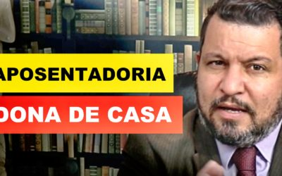 APOSENTADORIA DA DONA DE CASA