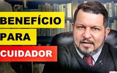 BENEFÍCIO PARA CUIDADOR