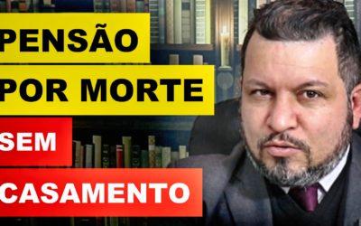 PENSÃO POR MORTE SEM CASAMENTO
